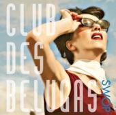 Club Des Belugas - Some Like It Hot