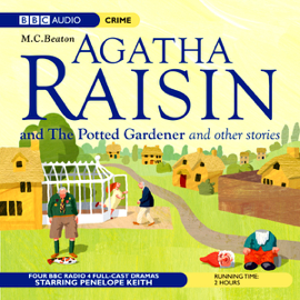 Agatha Raisin: Potted Gardener and The Walkers of Dembley (Dramatisation) audiobook
