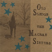 The Macrae Sisters - Glory In the Meetinghouse