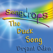 The Duck Song - Bryant Oden - Bryant Oden