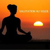 Salutation au Soleil: Musique Douce et Musique Piano pour le Yoga, la Méditation, le Bien être, l'Harmonie et la Santé