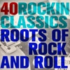 40 Rockin' Classics: Roots of Rock and Roll