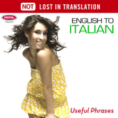 English to Italian (Useful Phrases) - Not Lost In Translation