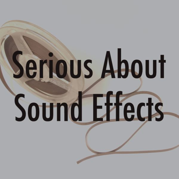 Serious About Sound Effects by Serious About Sound Effects