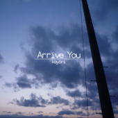 Arrive You