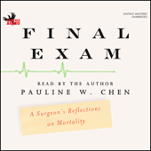 Final Exam: A Surgeon's Reflections on Mortality (Unabridged)