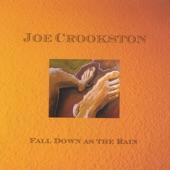 Joe Crookston - Fall Down As the Rain