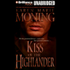 Karen Marie Moning - Kiss of the Highlander: Highlander, Book 4 (Unabridged)  artwork