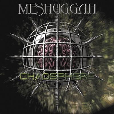 Chaosphere (Reloaded) - Meshuggah