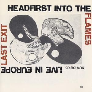 Sonny Sharrock, Bill Laswell, Ronald Shannon Jackson, Last Exit & Peter Brötzmann - Headfirst Into the Flames