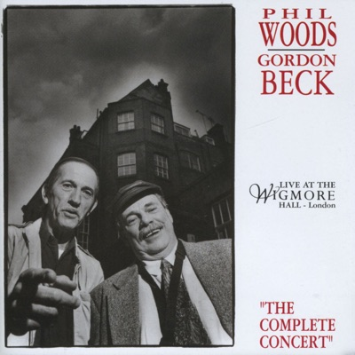 Phil Woods & Gordon Beck - Live At the Wigmore Hall - Phil Woods