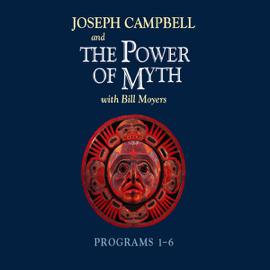 The Power of Myth: Programs 1-6 (Unabridged) audiobook