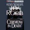 J. D. Robb - Ceremony in Death: In Death, Book 5 (Unabridged) artwork