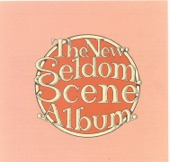 Seldom Scene - If That's The Way You Feel