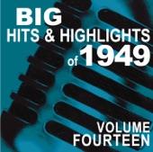 Big Hits & Highlights of 1949, Vol. 14