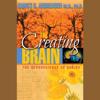 The Creating Brain: The Neuroscience of Genius - Nancy C. Andreasen, M.D.