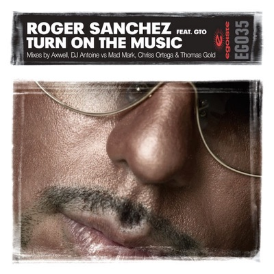 Turn On the Music - Roger Sanchez