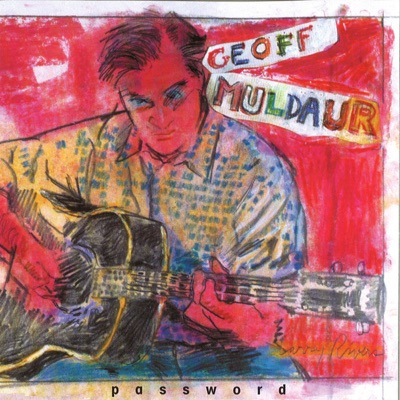 Password - Geoff Muldaur