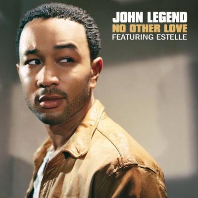 No Other Love (feat. Estelle) - Single - John Legend