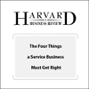 Frances X. Frei - The Four Things a Service Business Must Get Right (Harvard Business Review) artwork