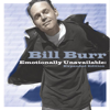 Emotionally Unavailable: Expanded Edition - Bill Burr