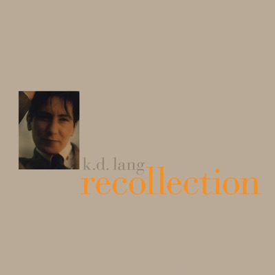 Recollection (Deluxe Version) - K.d. Lang