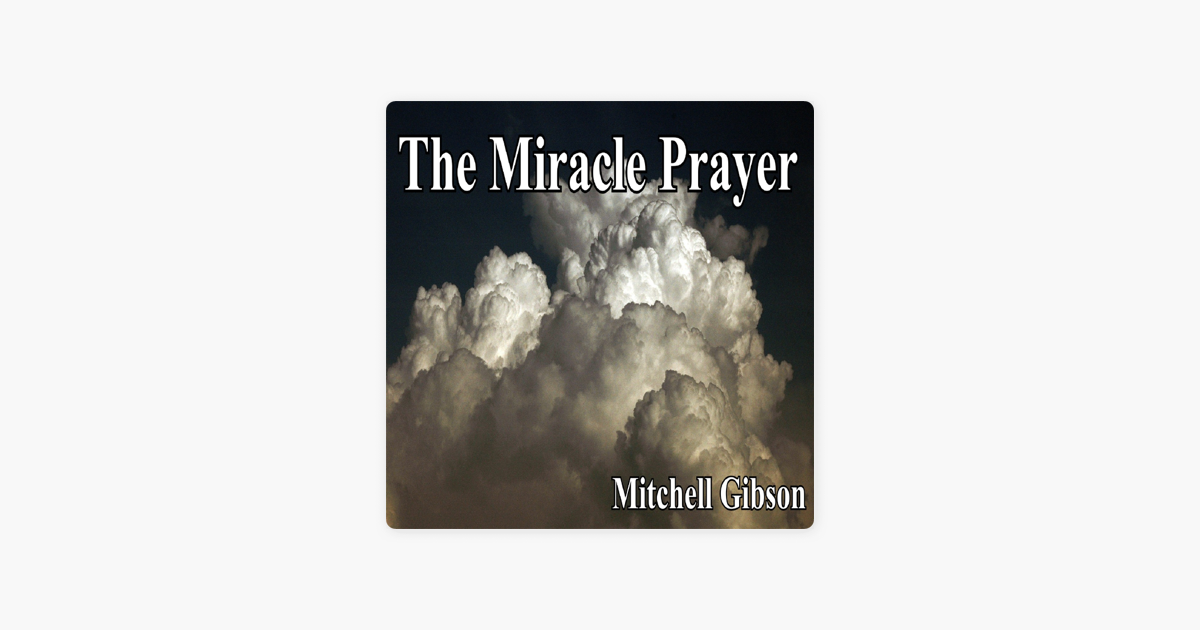 The Miracle Prayer by Mitchell Gibson