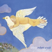 Robert Wyatt - Free Will and Testament