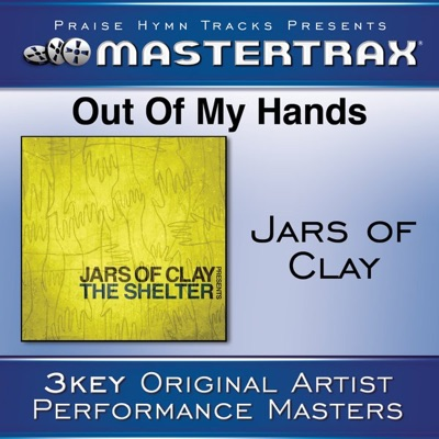 Out of My Hands (Performance Tracks) - EP - Jars Of Clay