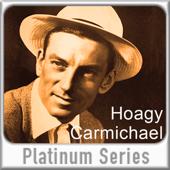 Platinum Series: Hoagy Carmichael (Remastered)
