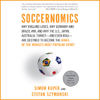 Simon Kuper, Stefan Szymanski - Soccernomics (Unabridged)  artwork