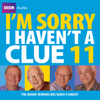 BBC Audiobooks Ltd - I'm Sorry I Haven't a Clue: Vol. 11 (Unabridged)  artwork