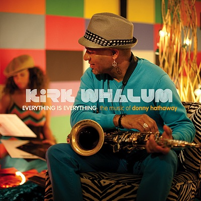 Everything Is Everything - The Music of Donny Hathaway - Kirk Whalum