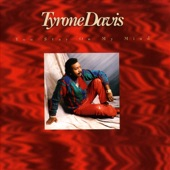 Tyrone Davis - Let Me Be Your Pacifier