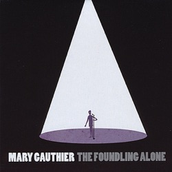 View album Mary Gauthier - The Foundling Alone