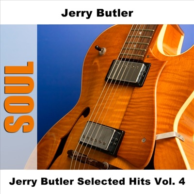 Jerry Butler Selected Hits, Vol. 4 - Jerry Butler