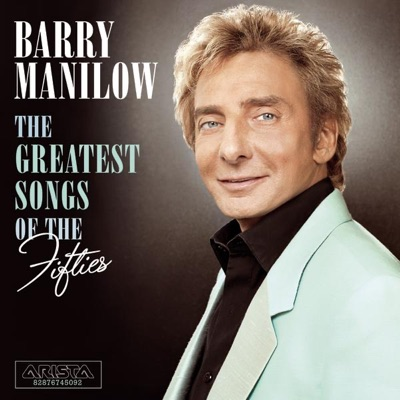 The Greatest Songs of the Fifties - Barry Manilow