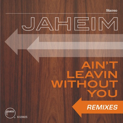 Ain't Leavin Without You - EP - Jaheim
