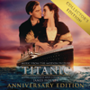 Titanic (Original Motion Picture Soundtrack) - Collector's Anniversary Edition - James Horner