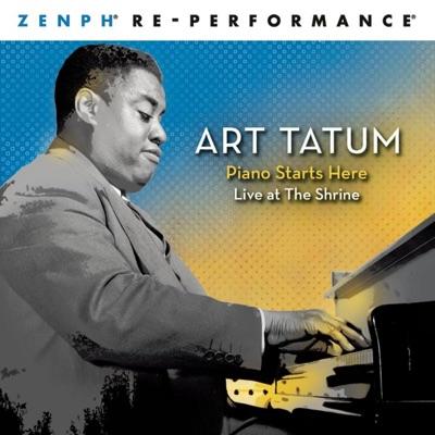 Piano Starts Here: Live at the Shrine Zenph Re-Performance - Art Tatum