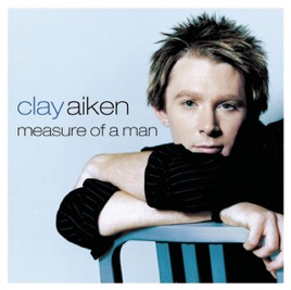 Clay Aiken – Measure of a Man [iTunes Match M4A] | iplusall.4fullz.com
