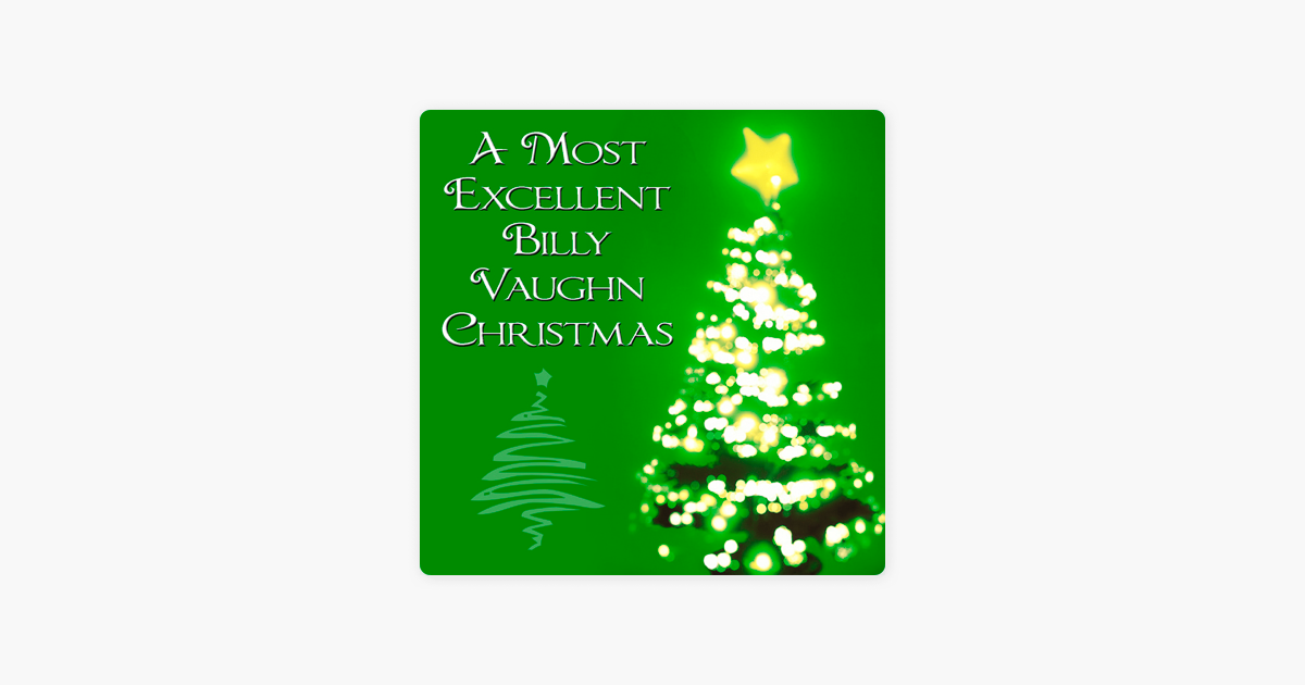 a most excellent billy vaughn christmas by billy vaughn on apple music