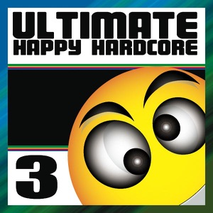 Ultimate Happy Hardcore, Vol. 3