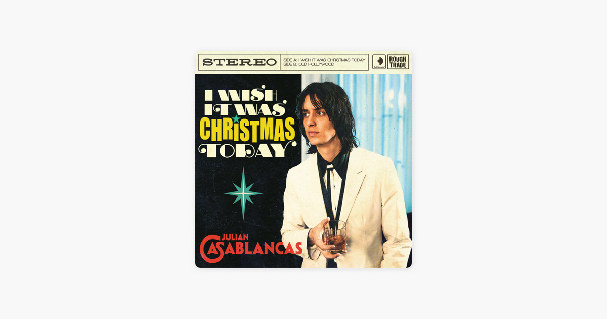 I Wish It Was Christmas Today by Julian Casablancas on Apple Music