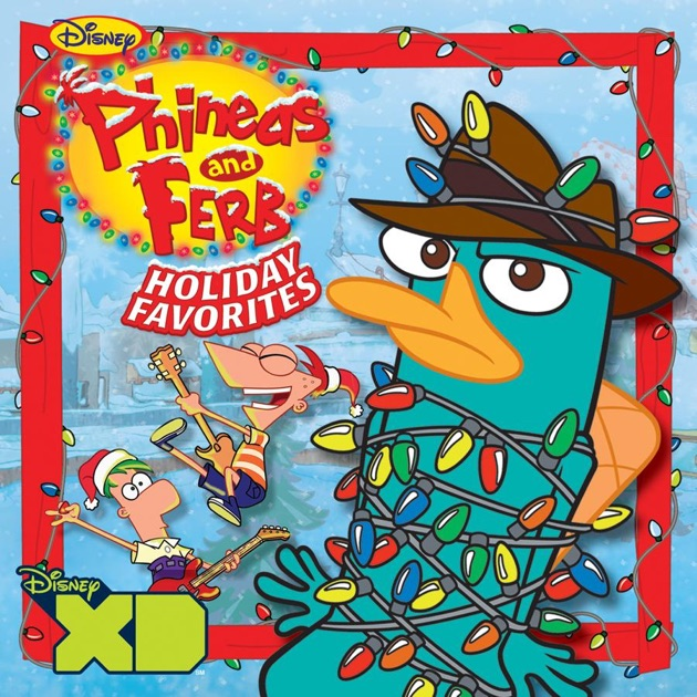 Phineas and Ferb Holiday Favorites by Cast - Phineas and Ferb on ...