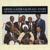 Abdel Gadir Salim All-Stars - Magtool Hawaki Ya Kordofan