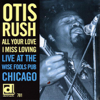 Otis Rush - All Your Love I Miss Loving: Live At the Wise Fools Pub, Chicago  artwork