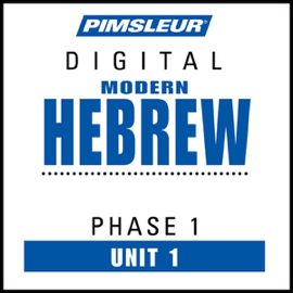 Hebrew Phase 1, Unit 01: Learn to Speak and Understand Hebrew with Pimsleur Language Programs audiobook
