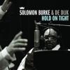 Hold On Tight - De Dijk & Solomon Burke