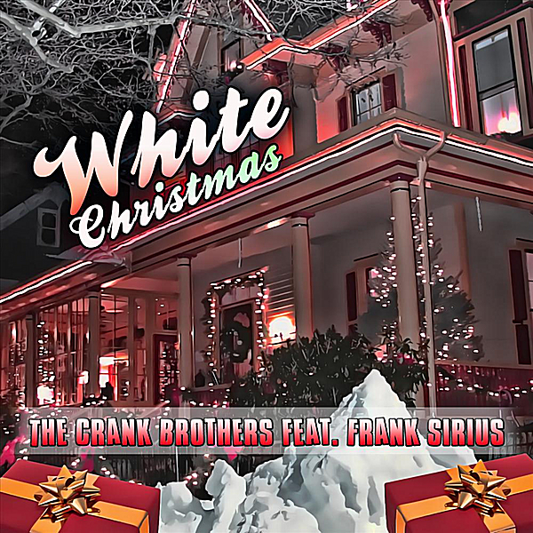 White Christmas (feat. Frank Sirius) - Single The Crank Brothers
